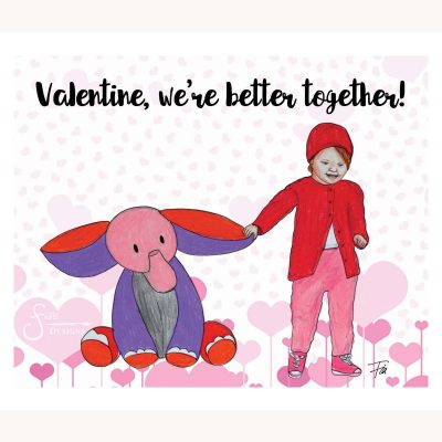 Valentine, we're better together!